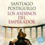 Los asesinos del emperador (décimo aniversario) – Santiago Posteguillo | Descargar PDF