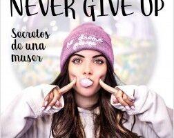 Never give up – Lucía Bellido Serrano   Descargar PDF