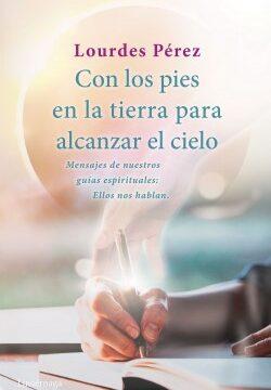 Con los pies en la tierra para alcanzar el bóveda celeste – Lourdes Pérez Pérez   Descargar PDF