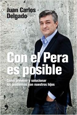 Con el Pera es posible - Juan Carlos Delgado   Planeta de Libros