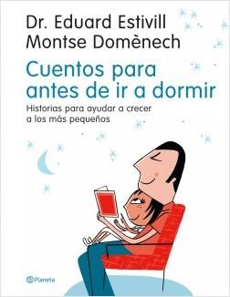 Cuentos para antes de ir a dormir - Dr. Eduard Estivill,Montse Doménech | Planeta de Libros