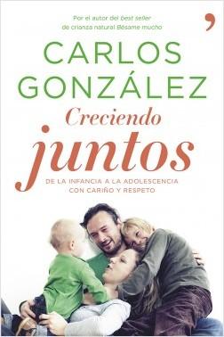 Creciendo juntos - Carlos González | Planeta de Libros