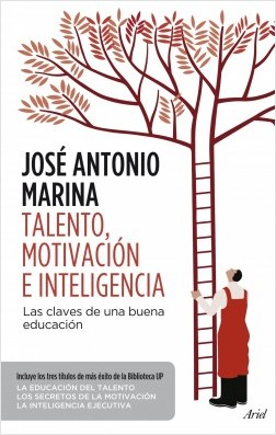 Talento, motivación e inteligencia (pack) - José Antonio Marina   Planeta de Libros