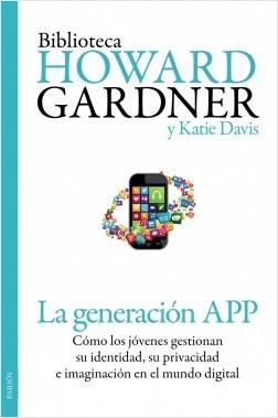 La generación APP - Howard Gardner,Katie Davis   Planeta de Libros
