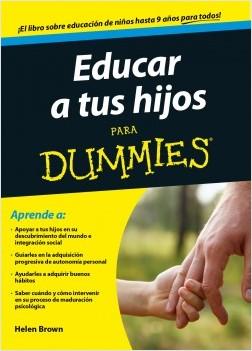 Educar a tus hijos para Dummies - Helen Brown   Planeta de Libros