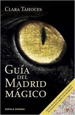 Guía del Madrid mágico - Clara Tahoces | Planeta de Libros