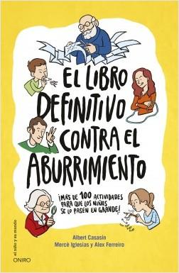 El libro definitivo contra el aburrimiento - Mercè Iglesias,Albert Casasín,Alex Ferreiro | Planeta de Libros