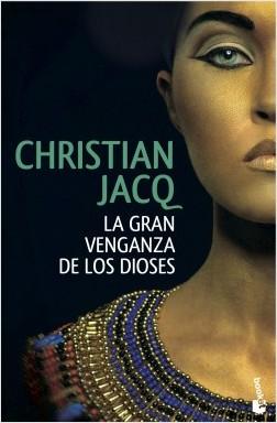 La gran venganza de los dioses - Christian Jacq | Planeta de Libros