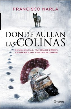 Donde aúllan las colinas - Francisco Narla | Planeta de Libros