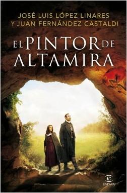 El pintor de Altamira - José Luis López-Linares | Planeta de Libros