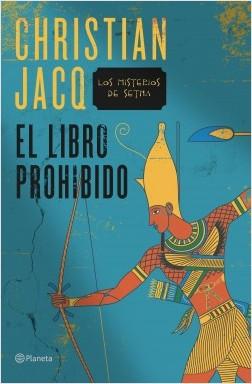 El libro prohibido - Christian Jacq | Planeta de Libros