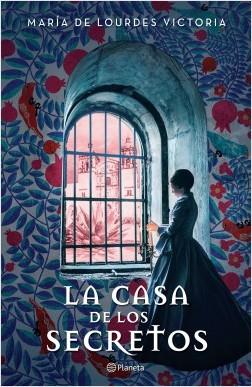 La casa de los secretos - María de Lourdes Victoria | Planeta de Libros