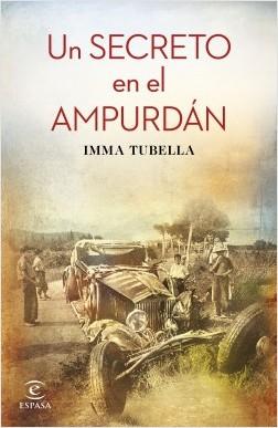 Un secreto en el Ampurdán - Imma Tubella Casadevall | Planeta de Libros