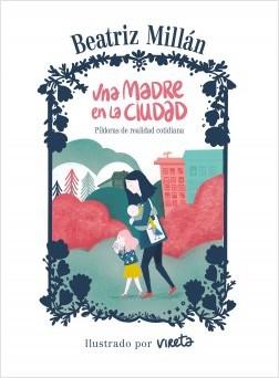Una madre en la ciudad - Beatriz Millán,Vireta | Planeta de Libros