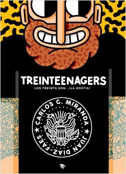 Treinteenagers - Carlos García Miranda,Juan Díaz-Faes   Planeta de Libros