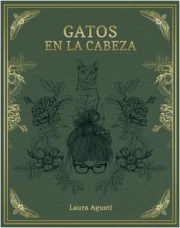 Gatos en la cabeza - Laura Agustí (Lalauri) | Planeta de Libros