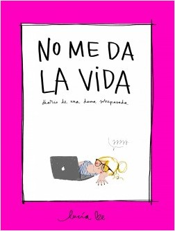 No me da la vida - Lucía Be | Planeta de Libros