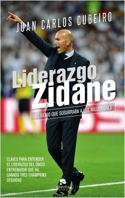 Liderazgo Zidane - Juan Carlos Cubeiro Villar | Planeta de Libros