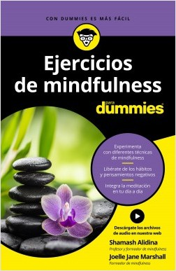Ejercicios de mindfulness para Dummies - Shamash Alidina,Joelle Jane Marshall   Planeta de Libros