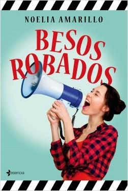 Besos robados - Noelia Amarillo | Planeta de Libros
