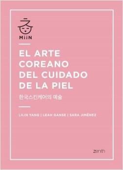 El arte coreano del cuidado de la piel - Lilin Yang,Leah Ganse,Sara Jiménez | Planeta de Libros