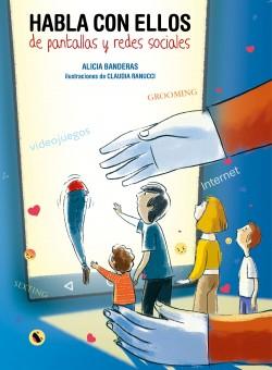 Habla con ellos de pantallas y redes sociales - Alicia Banderas,Claudia Ranucci | Planeta de Libros