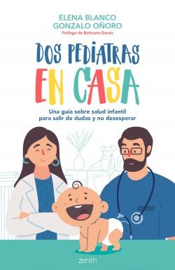 Dos pediatras en casa - Elena Blanco,Gonzalo Oñoro | Planeta de Libros