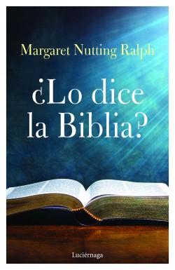 ¿Lo dice la biblia? - Margaret Nutting Ralph | Planeta de Libros