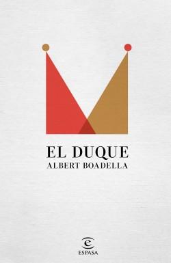 El Duque - Albert Boadella | Planeta de Libros