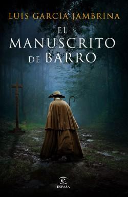 El manuscrito de barro - Luis García Jambrina | Planeta de Libros