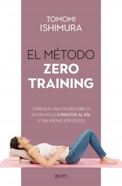 El método Zero Training - Tomomi Ishimura | Planeta de Libros