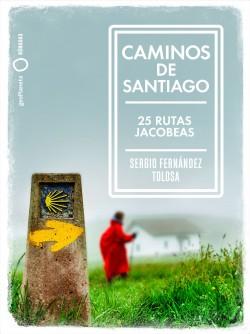 Caminos de Santiago - Sergio Fernández Tolosa   Planeta de Libros