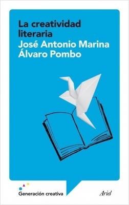 La creatividad literaria - José Antonio Marina,Álvaro Pombo | Planeta de Libros