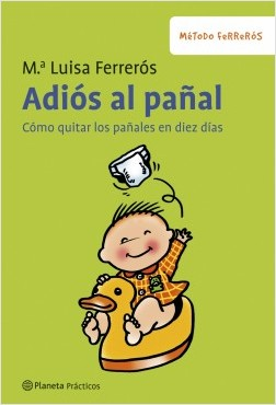 Adiós al pañal - María Luisa Ferrerós | Planeta de Libros