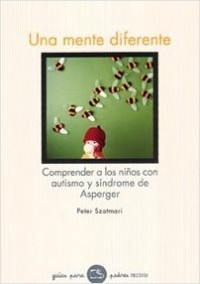 Una mente diferente - Peter Szatmari   Planeta de Libros