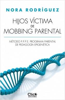 Hijos víctima de mobbing familiar - Nora Rodríguez | Planeta de Libros