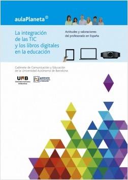La integración de las TIC y los libros digitales en la educación - José Manuel Pérez Tornero,Mireia Pi | Planeta de Libros
