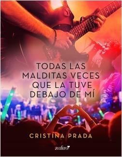 Todas las malditas veces que la tuve debajo de mí - Cristina Prada | Planeta de Libros