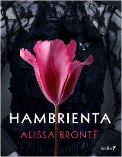 Hambrienta - Alissa Brontë | Planeta de Libros