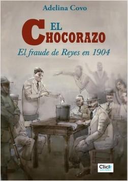 El chocorazo: el fraude de reyes en 1904 - Adelina Covo | Planeta de Libros