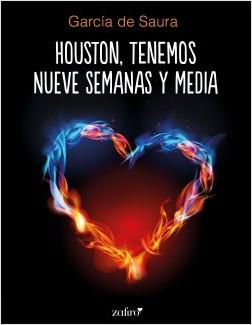 Houston, tenemos nueve semanas y media - García de Saura | Planeta de Libros