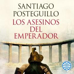 Los asesinos del emperador (décimo aniversario) - Santiago Posteguillo | Planeta de Libros