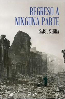 Regreso a ninguna parte - Isabel Sierra | Planeta de Libros