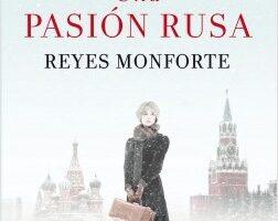 Una pasión rusa – Reyes Monforte   Descargar PDF