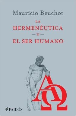 La hermenéutica y el ser humano – Mauricio Beuchot | Descargar PDF