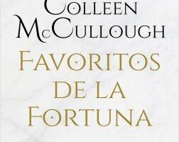 Favoritos de la fortuna – Colleen McCullough   Descargar PDF