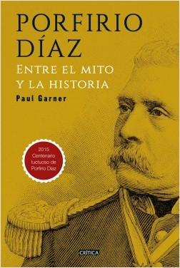 Porfirio Díaz – Paul Garner   Descargar PDF