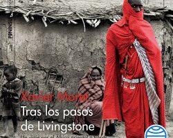 Tras los pasos de Livingstone – Xavier Moret | Descargar PDF