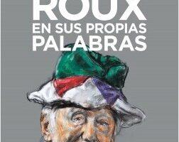 Guillermo Roux en sus propias palabras – María Paula Zacharías | Descargar PDF