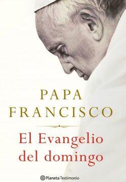El Evangelio del domingo – Papa Francisco | Descargar PDF